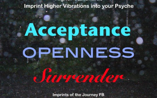 Acceptance, Openness, Surrender